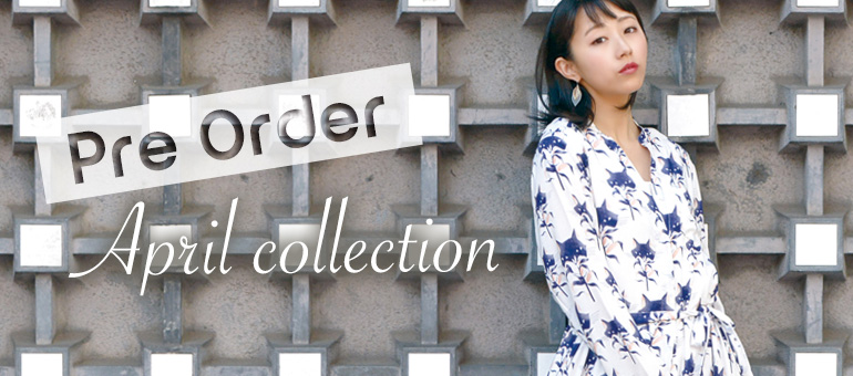 Pre Order April collection